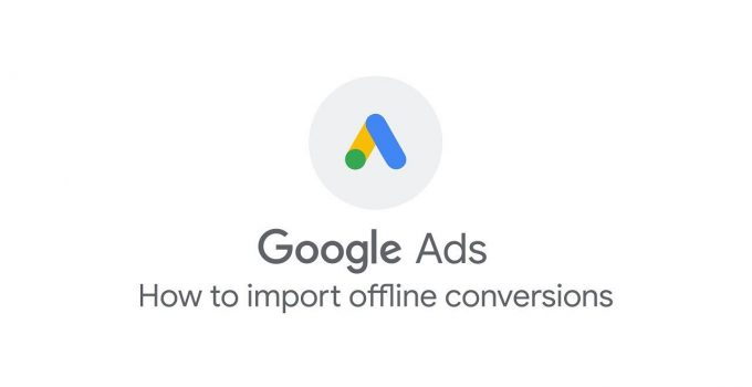 Google Ads - How to Import Offline Conversions copy