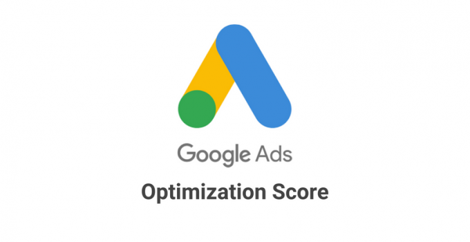 Google Ads Optimization Score - Explained
