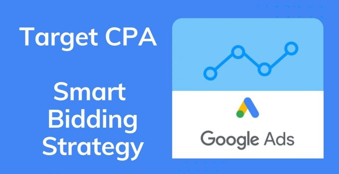 Target CPA Smart Bidding Strategy