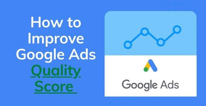 How to Improve Google Ads Quality Score